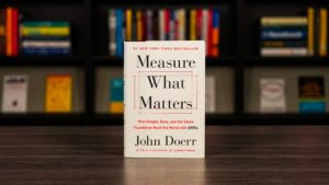 How To Set Right Goals For Success With John Doerr's OKR